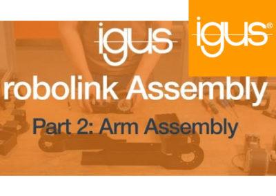 igus® robolink Assembly Part 2 – Arm Assembly