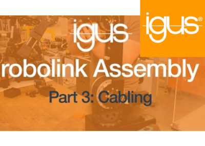 igus® robolink Assembly Part 3 – Cabling